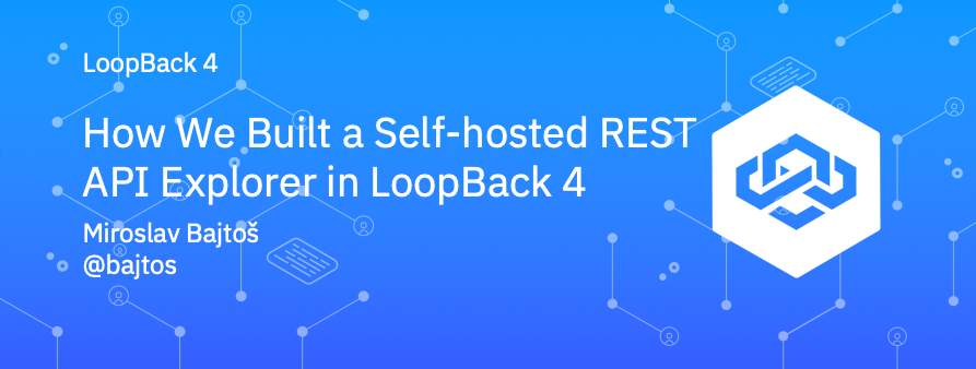 How We Built a Self-hosted REST API Explorer in LoopBack 4